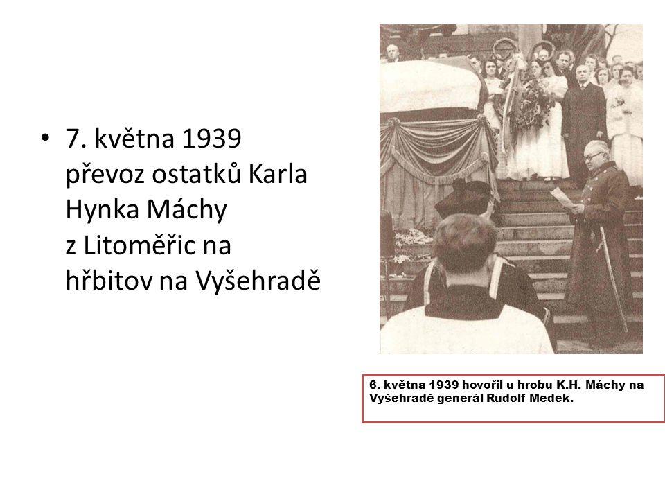 7. května 1939 převoz ostatků Karla Hynka Máchy z Litoměřic na hřbitov na Vyšehradě