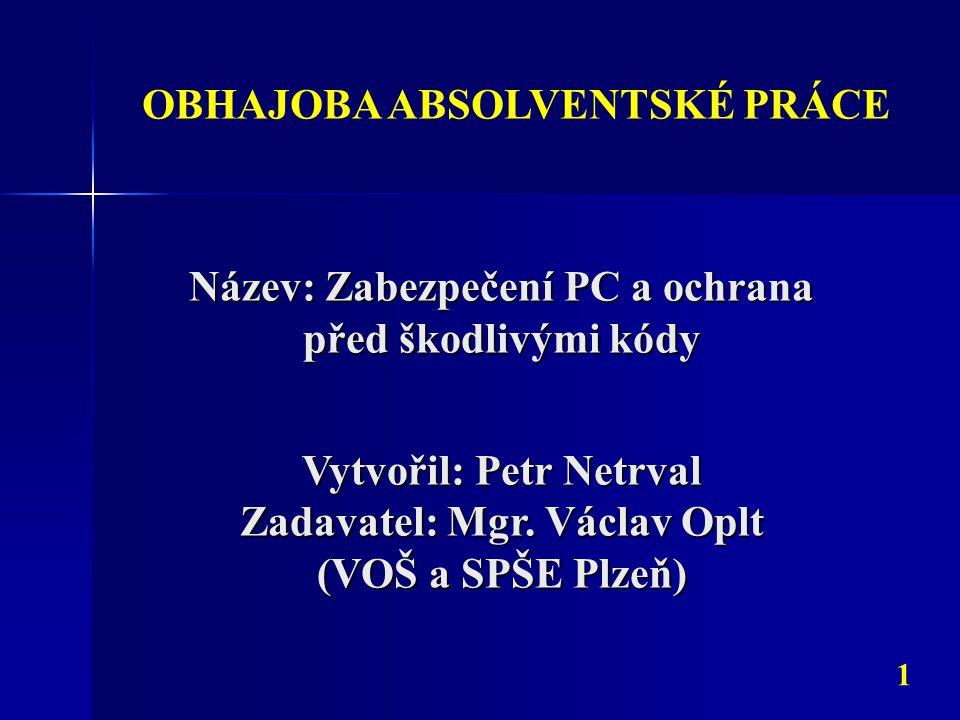 Název: Zabezpečení PC a ochrana před škodlivými kódy