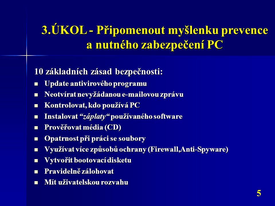 3.ÚKOL - Připomenout myšlenku prevence a nutného zabezpečení PC