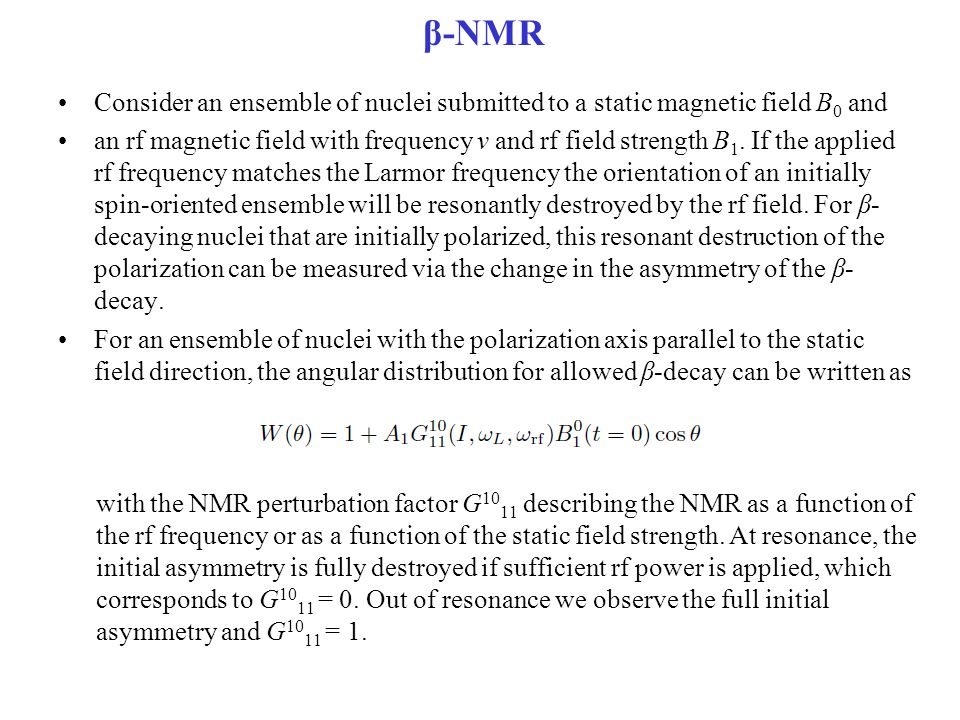 β-NMR Consider an ensemble of nuclei submitted to a static magnetic field B0 and.