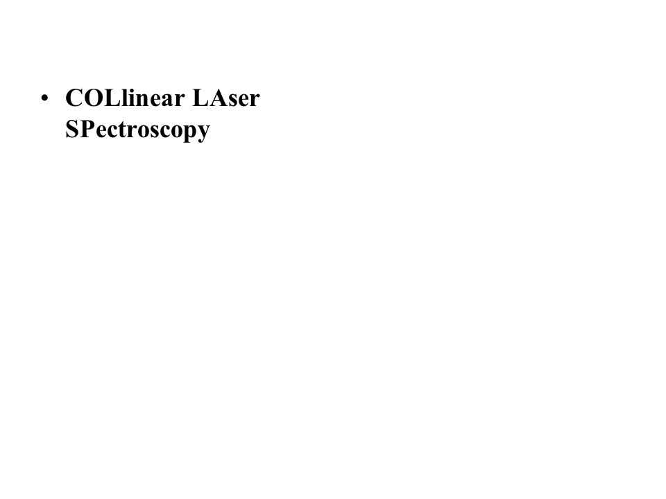COLlinear LAser SPectroscopy