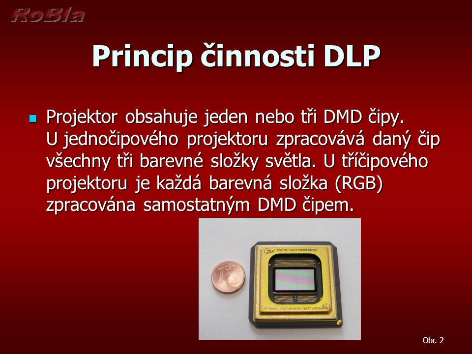 Princip činnosti DLP