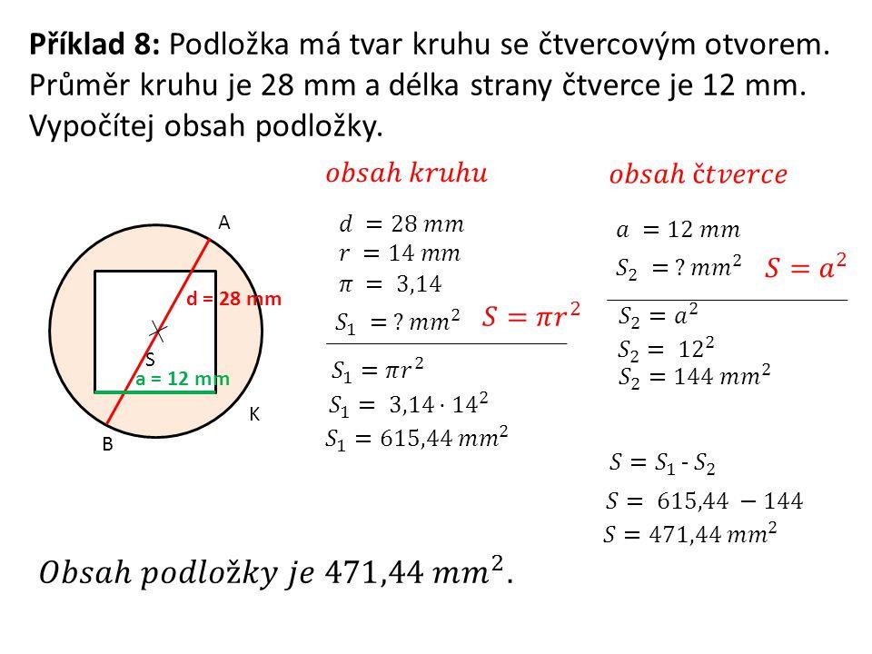 Příklad 8: Podložka má tvar kruhu se čtvercovým otvorem