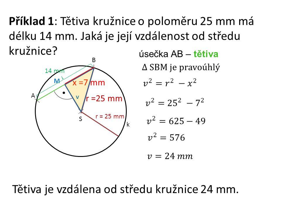 Tětiva je vzdálena od středu kružnice 24 mm.