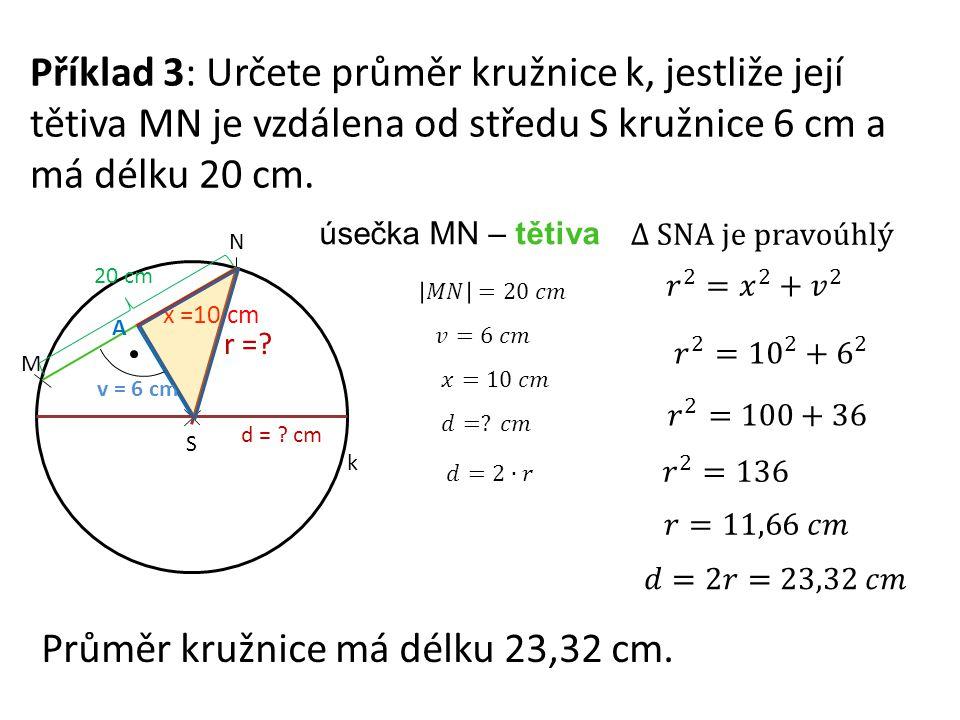 Průměr kružnice má délku 23,32 cm.