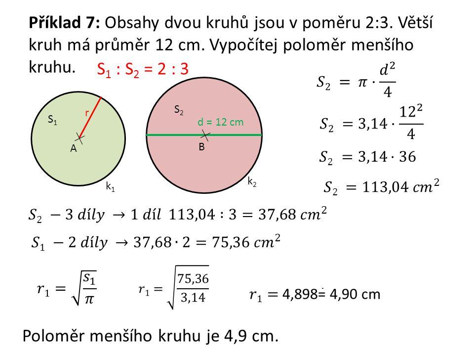 Poloměr menšího kruhu je 4,9 cm.