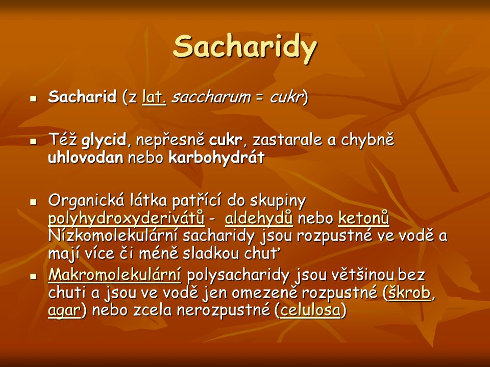 Sacharidy Sacharid (z lat. saccharum = cukr)
