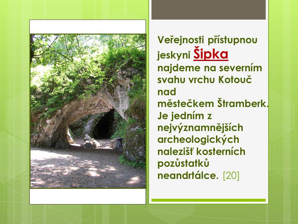 Veřejnosti přístupnou jeskyni Šipka najdeme na severním svahu vrchu Kotouč nad městečkem Štramberk.