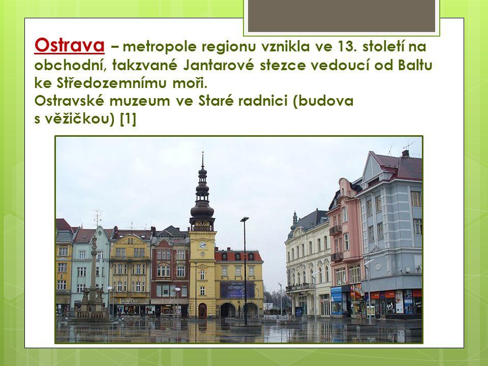 Ostrava – metropole regionu vznikla ve 13
