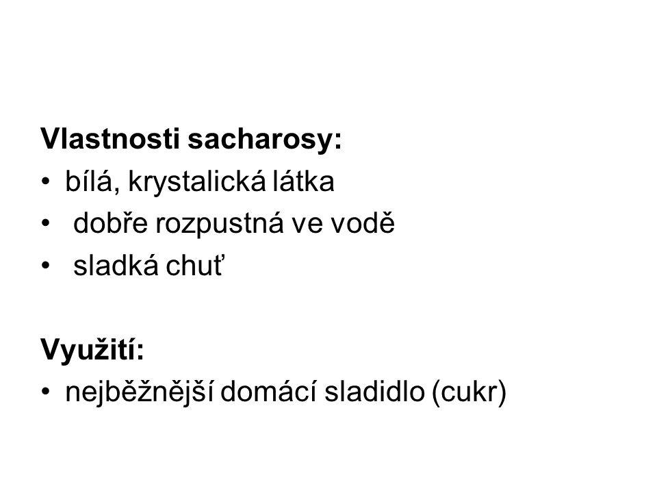 Vlastnosti sacharosy: