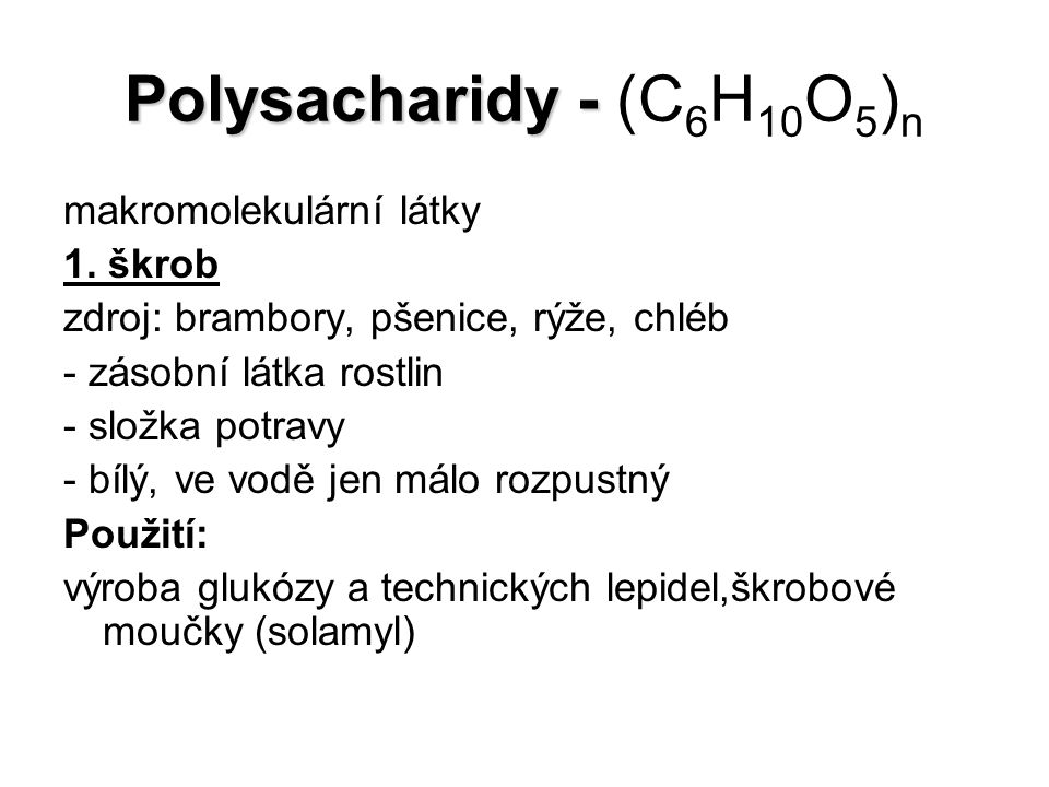 Polysacharidy - (C6H10O5)n