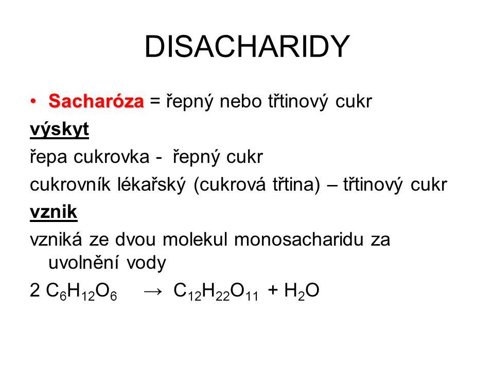 DISACHARIDY Sacharóza = řepný nebo třtinový cukr výskyt