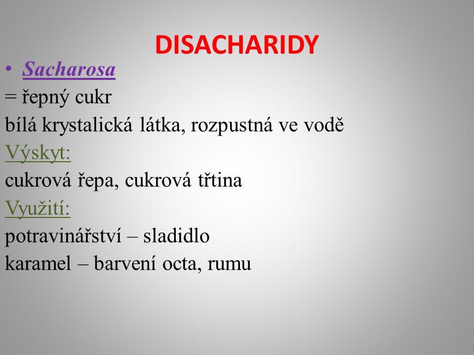 DISACHARIDY Sacharosa = řepný cukr