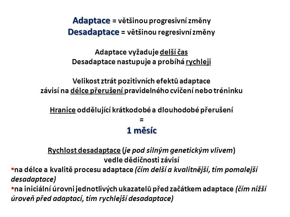 Adaptace = většinou progresivní změny