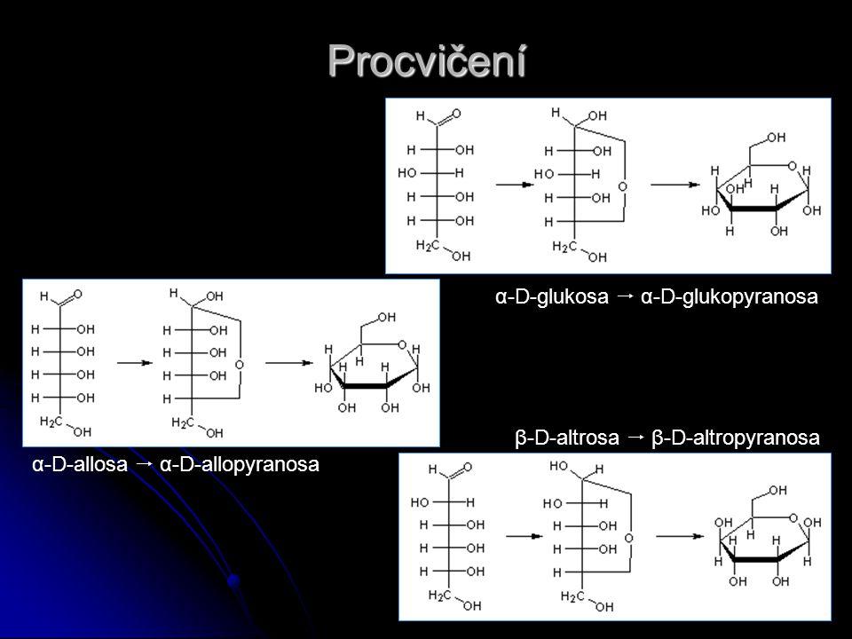 Procvičení α-D-glukosa  α-D-glukopyranosa