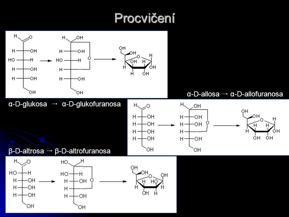 Procvičení α-D-allosa  α-D-allofuranosa