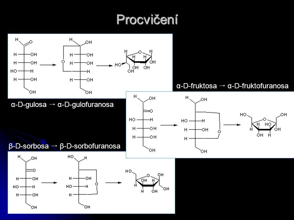 Procvičení α-D-fruktosa  α-D-fruktofuranosa