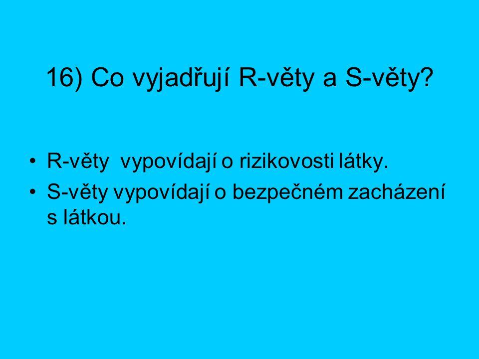 16) Co vyjadřují R-věty a S-věty