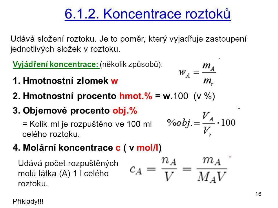 6.1.2. Koncentrace roztoků 1. Hmotnostní zlomek w