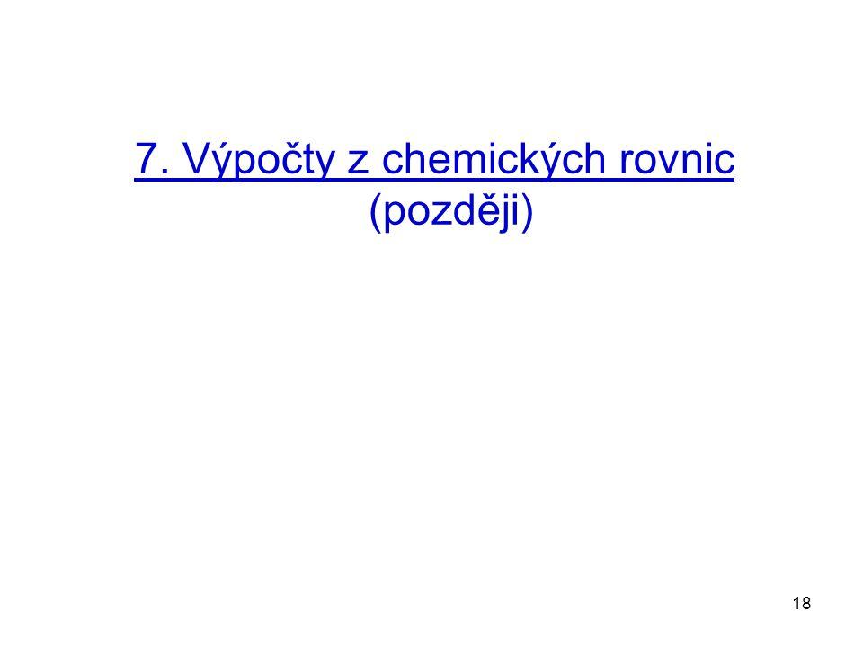 7. Výpočty z chemických rovnic (později)