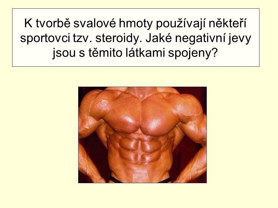 K tvorbě svalové hmoty používají někteří sportovci tzv. steroidy