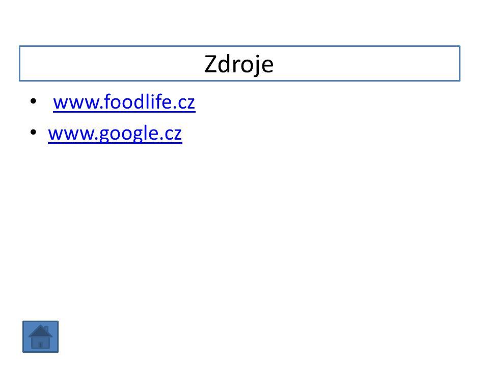 Zdroje www.foodlife.cz www.google.cz