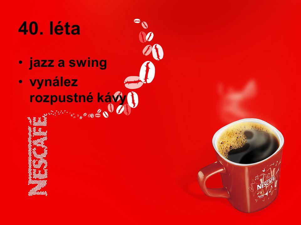 40. léta jazz a swing vynález rozpustné kávy