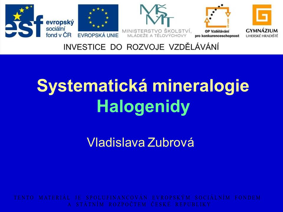 Systematická mineralogie Halogenidy