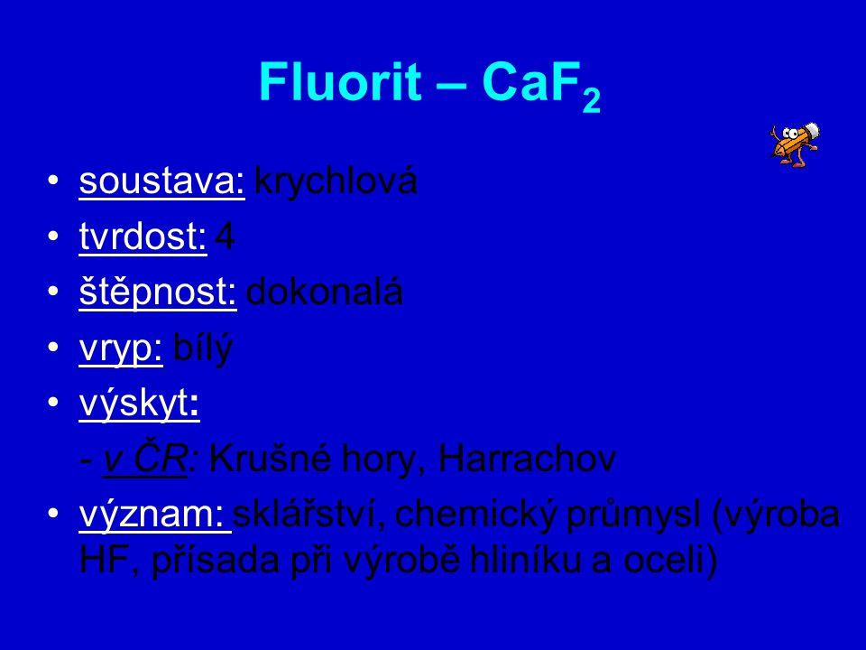 Fluorit – CaF2 soustava: krychlová tvrdost: 4 štěpnost: dokonalá