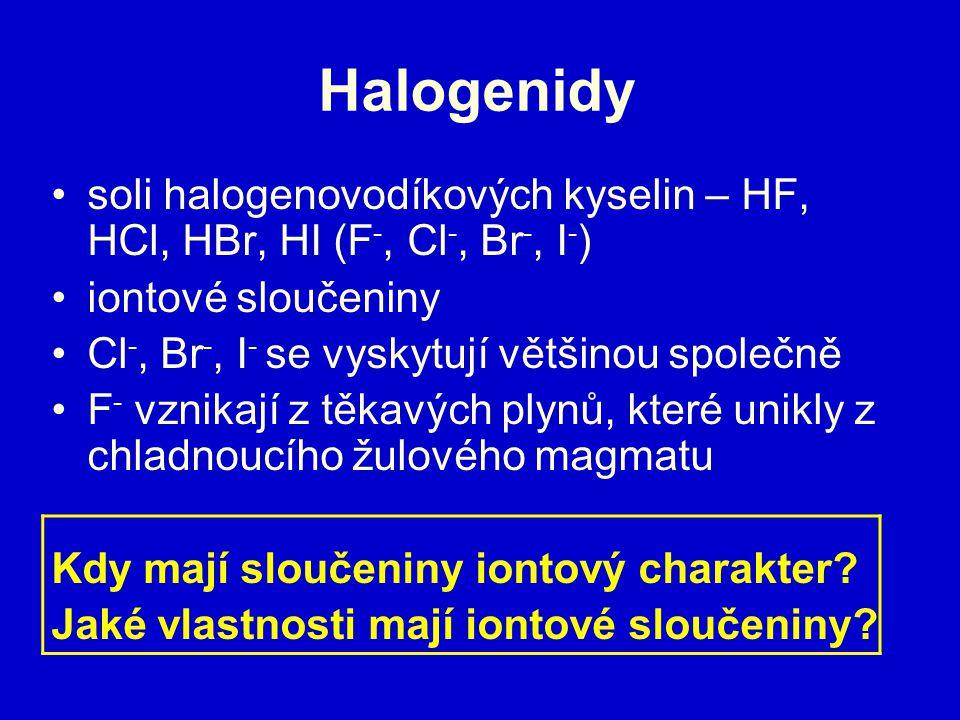 Halogenidy soli halogenovodíkových kyselin – HF, HCl, HBr, HI (F-, Cl-, Br-, I-) iontové sloučeniny.