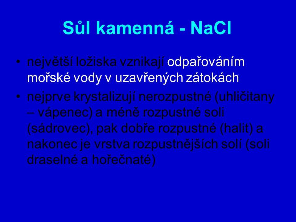 Sůl kamenná - NaCl největší ložiska vznikají odpařováním mořské vody v uzavřených zátokách.