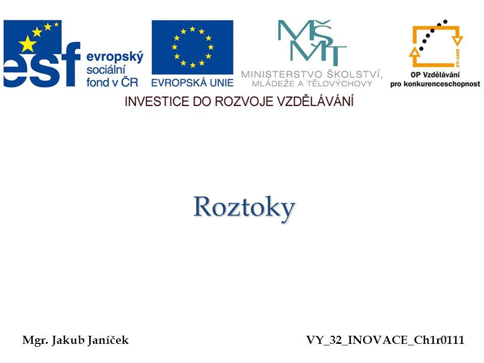Roztoky Mgr. Jakub Janíček VY_32_INOVACE_Ch1r0111