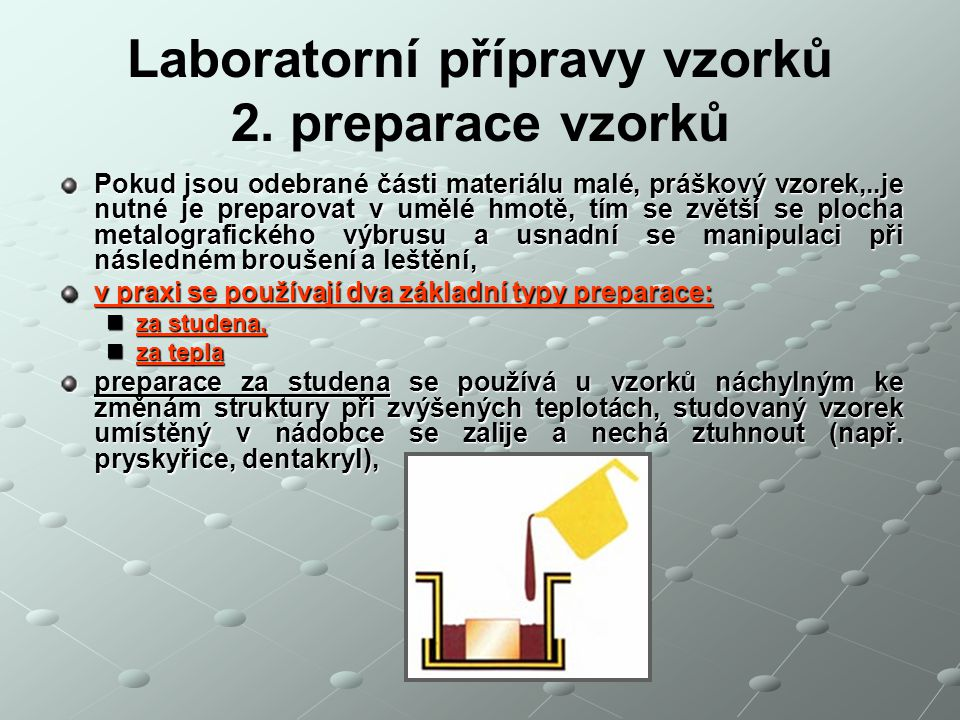 Laboratorní přípravy vzorků 2. preparace vzorků