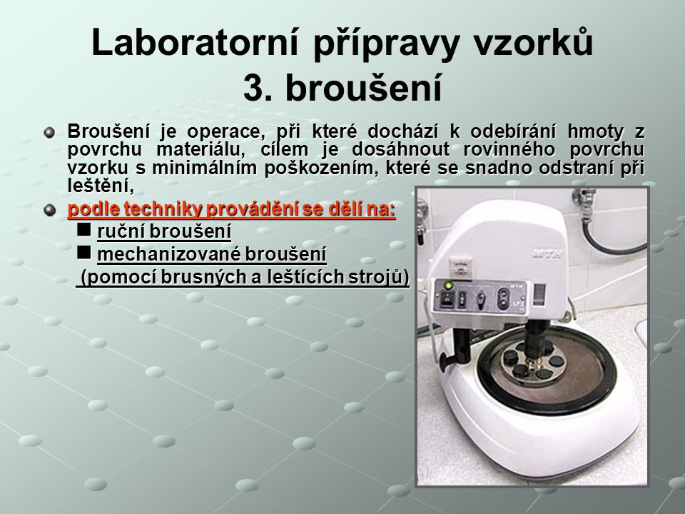 Laboratorní přípravy vzorků 3. broušení