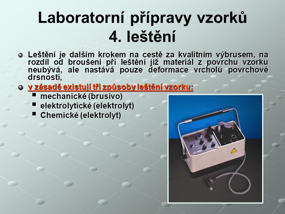 Laboratorní přípravy vzorků 4. leštění