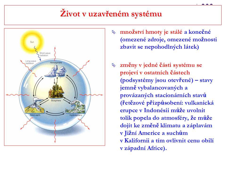 Druhá věta termodynamická se týká uzavřených systémů a tedy systémům neuzavřeným, do kterých je dodávána energie, nezabraňuje snížit svoji entropii, přesto