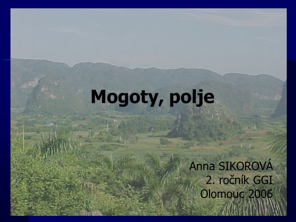 Anna SIKOROVÁ 2. ročník GGI Olomouc 2006