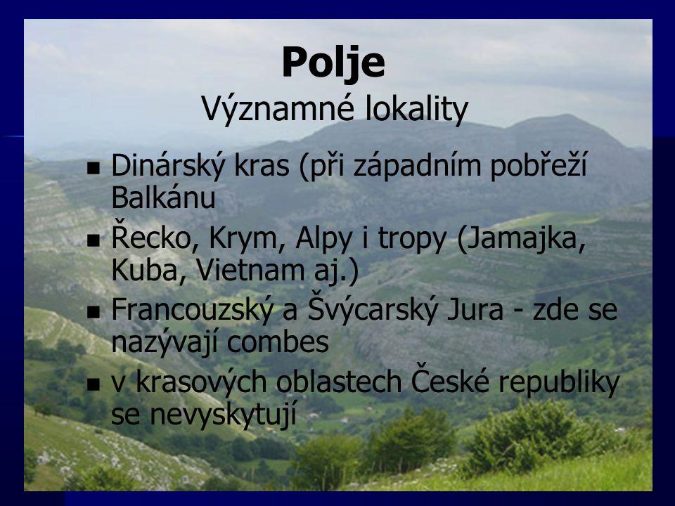 Polje Významné lokality Dinárský kras (při západním pobřeží Balkánu