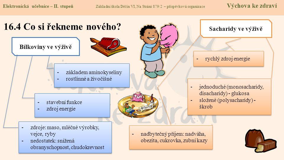 16.4 Co si řekneme nového Sacharidy ve výživě Bílkoviny ve výživě