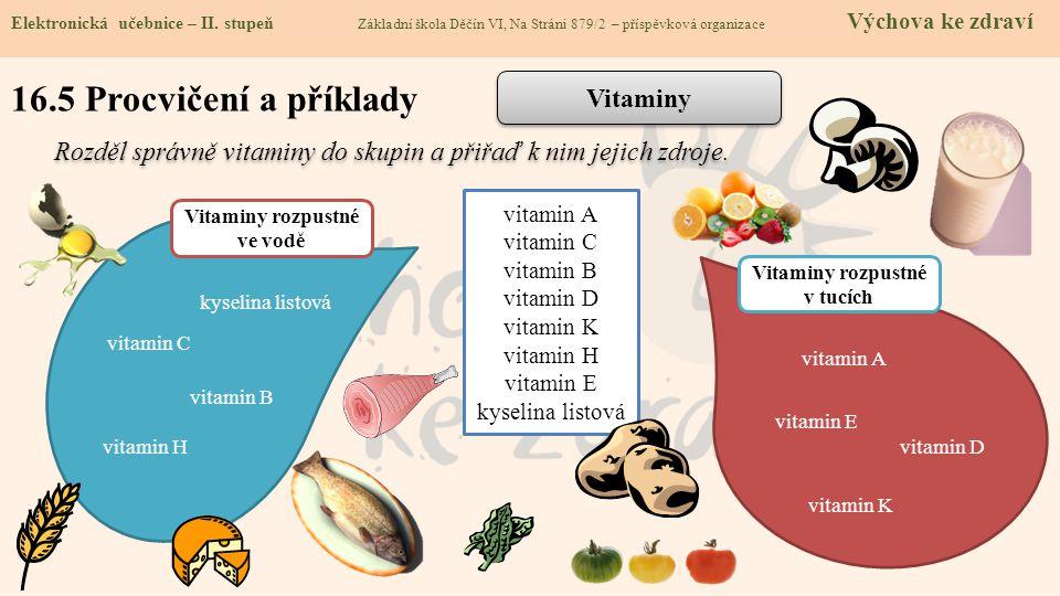 Vitaminy rozpustné ve vodě Vitaminy rozpustné v tucích