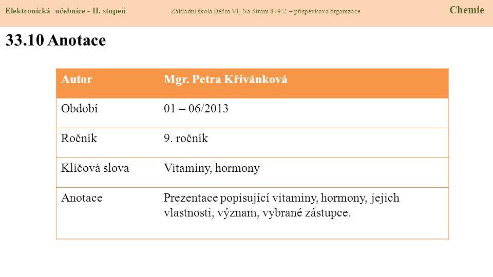 33.10 Anotace Autor Mgr. Petra Křivánková Období 01 – 06/2013 Ročník