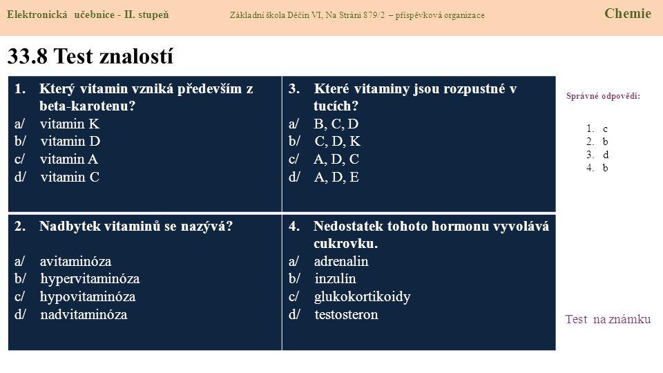 33.8 Test znalostí Který vitamin vzniká především z beta-karotenu