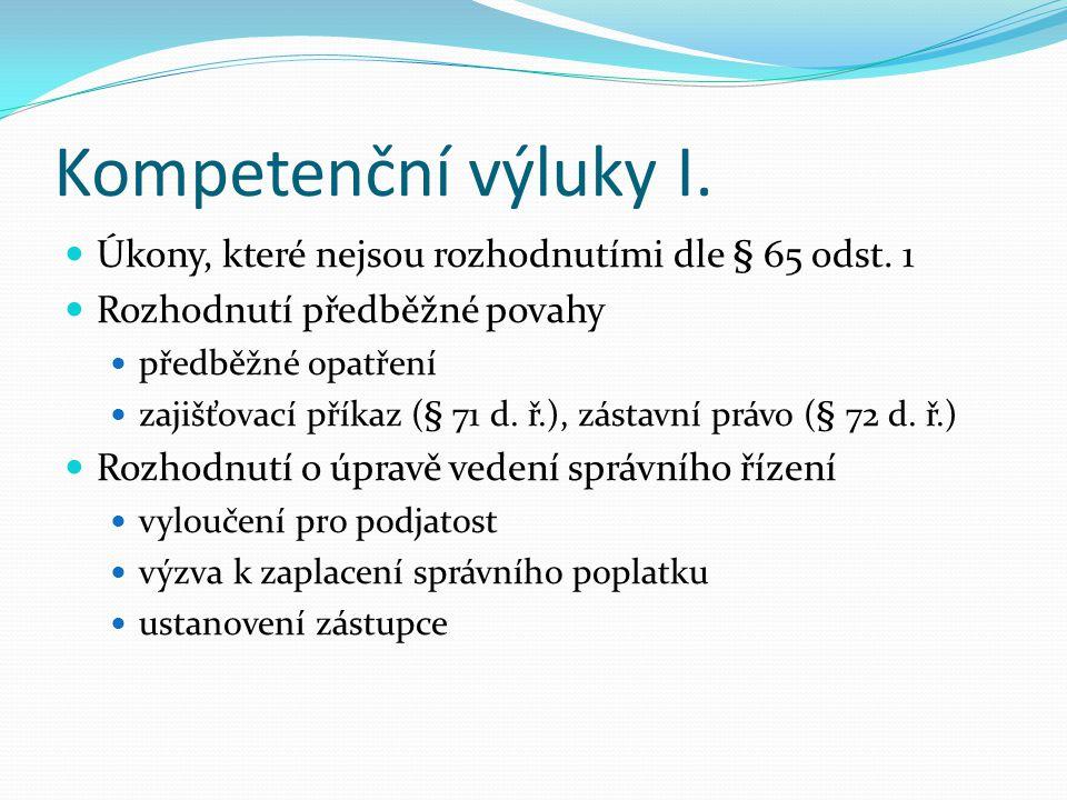 Kompetenční výluky I. Úkony, které nejsou rozhodnutími dle § 65 odst. 1. Rozhodnutí předběžné povahy.