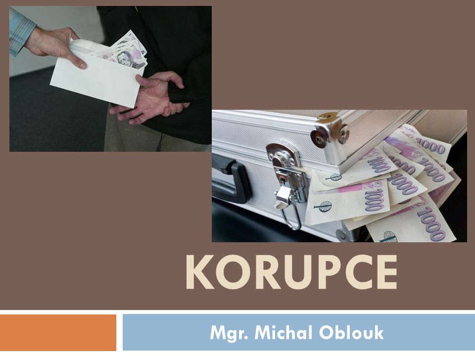 KORUPCE Mgr. Michal Oblouk