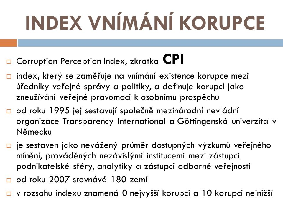INDEX VNÍMÁNÍ KORUPCE Corruption Perception Index, zkratka CPI