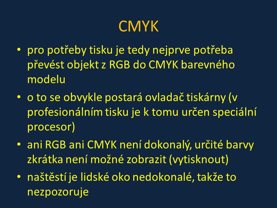 CMYK pro potřeby tisku je tedy nejprve potřeba převést objekt z RGB do CMYK barevného modelu.