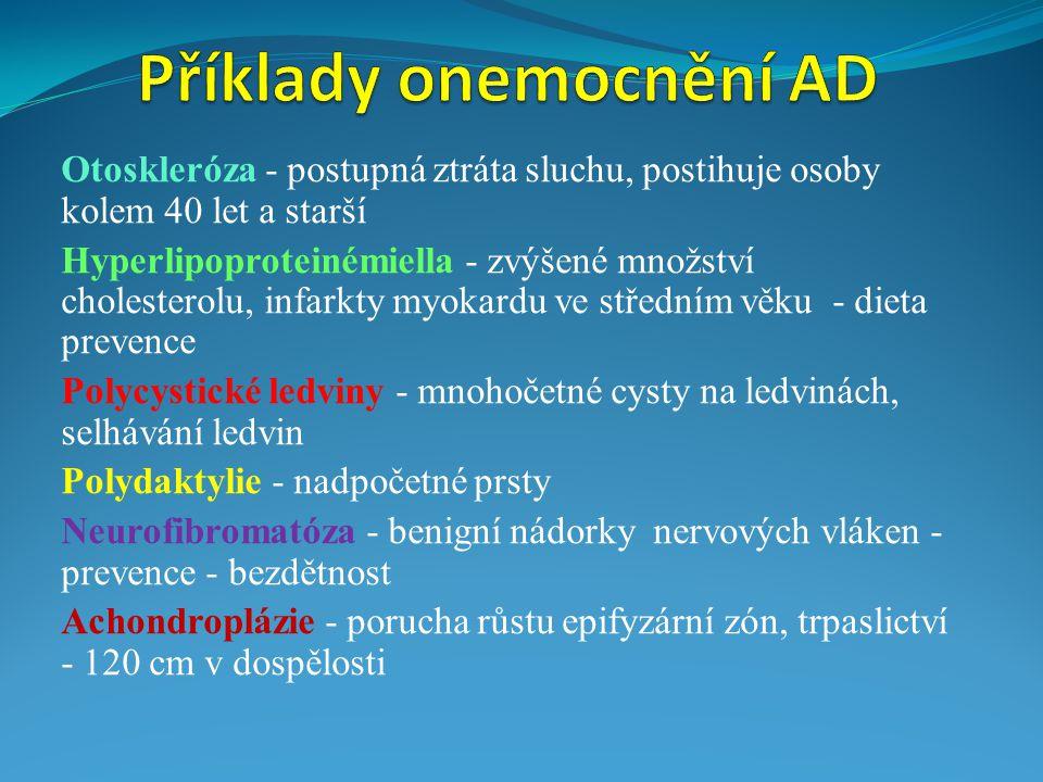 Příklady onemocnění AD