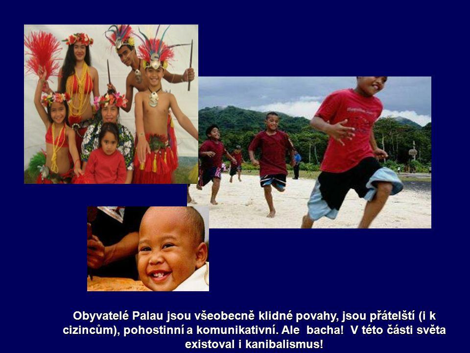 Obyvatelé Palau jsou všeobecně klidné povahy, jsou přátelští (i k cizincům), pohostinní a komunikativní.