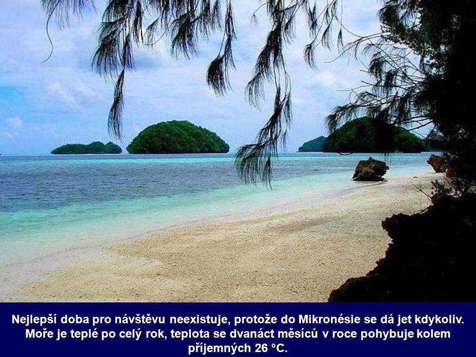 Nejlepší doba pro návštěvu neexistuje, protože do Mikronésie se dá jet kdykoliv.