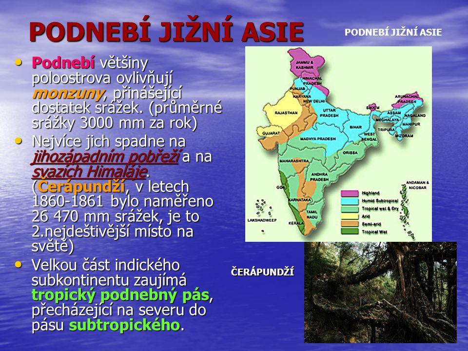 PODNEBÍ JIŽNÍ ASIE PODNEBÍ JIŽNÍ ASIE. Podnebí většiny poloostrova ovlivňují monzuny, přinášející dostatek srážek. (průměrné srážky 3000 mm za rok)